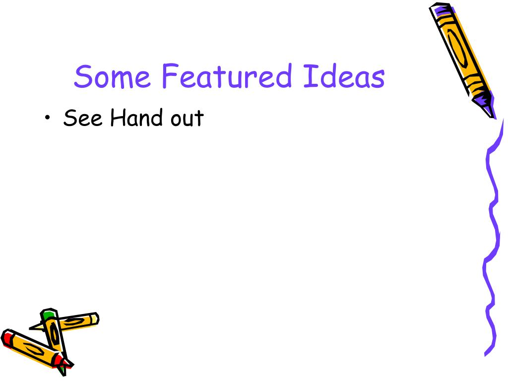 Some Featured Ideas