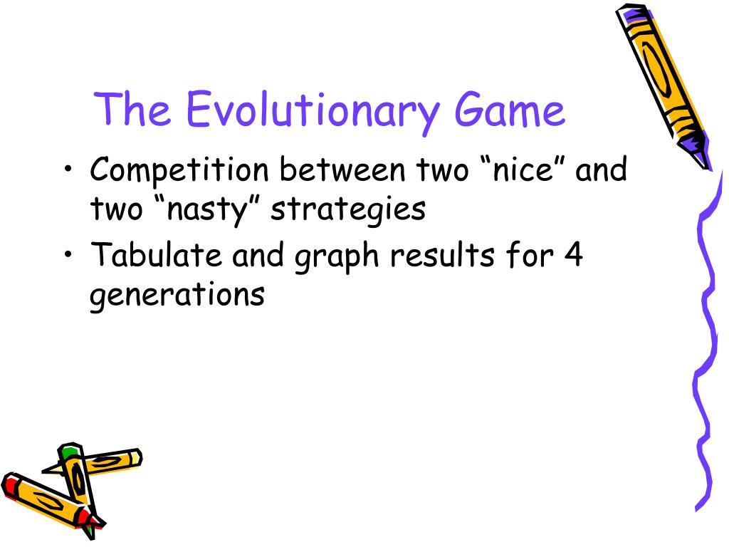 The Evolutionary Game
