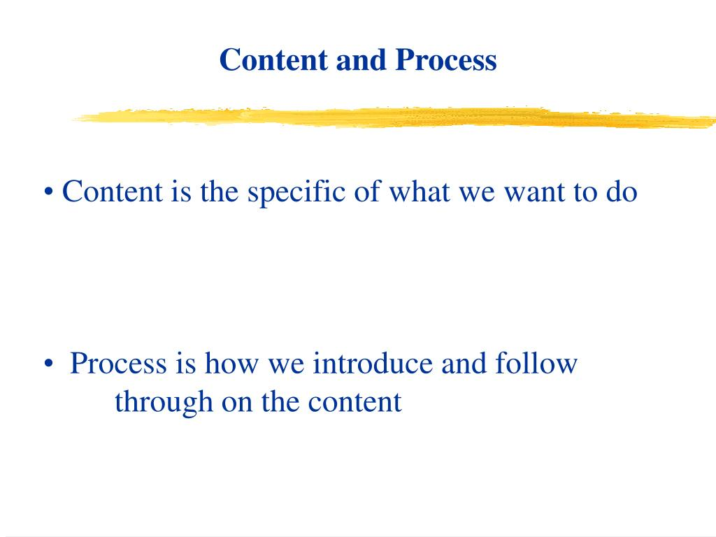 Content and Process