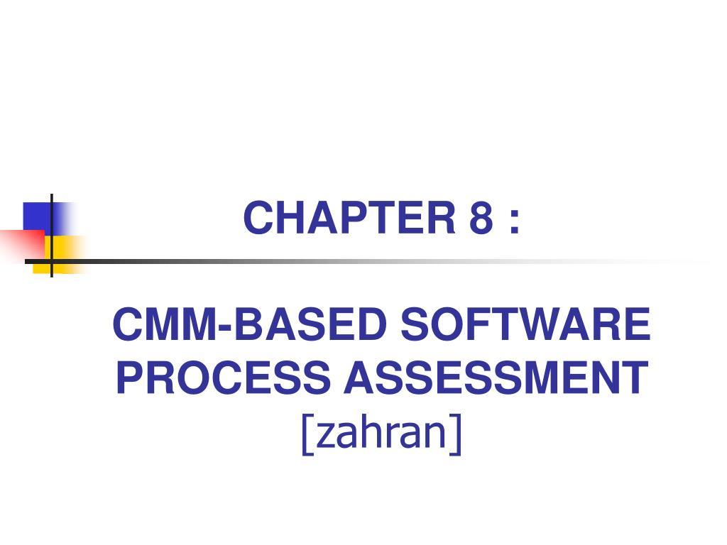 chapter 8 cmm based software process assessment zahran l.