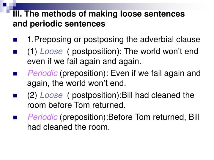 PPT - Loose, and Periodic Sentences PowerPoint Presentation - ID:422026