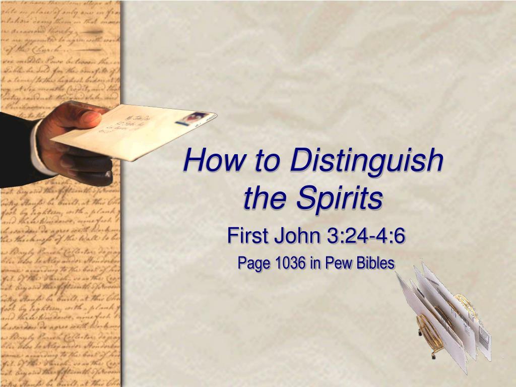 How to Distinguish             the Spirits
