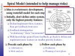 spiral model intended to help manage risks