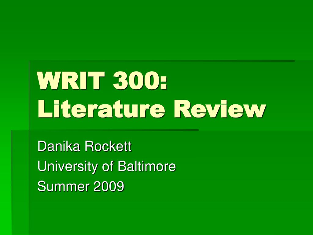 writ 300 literature review