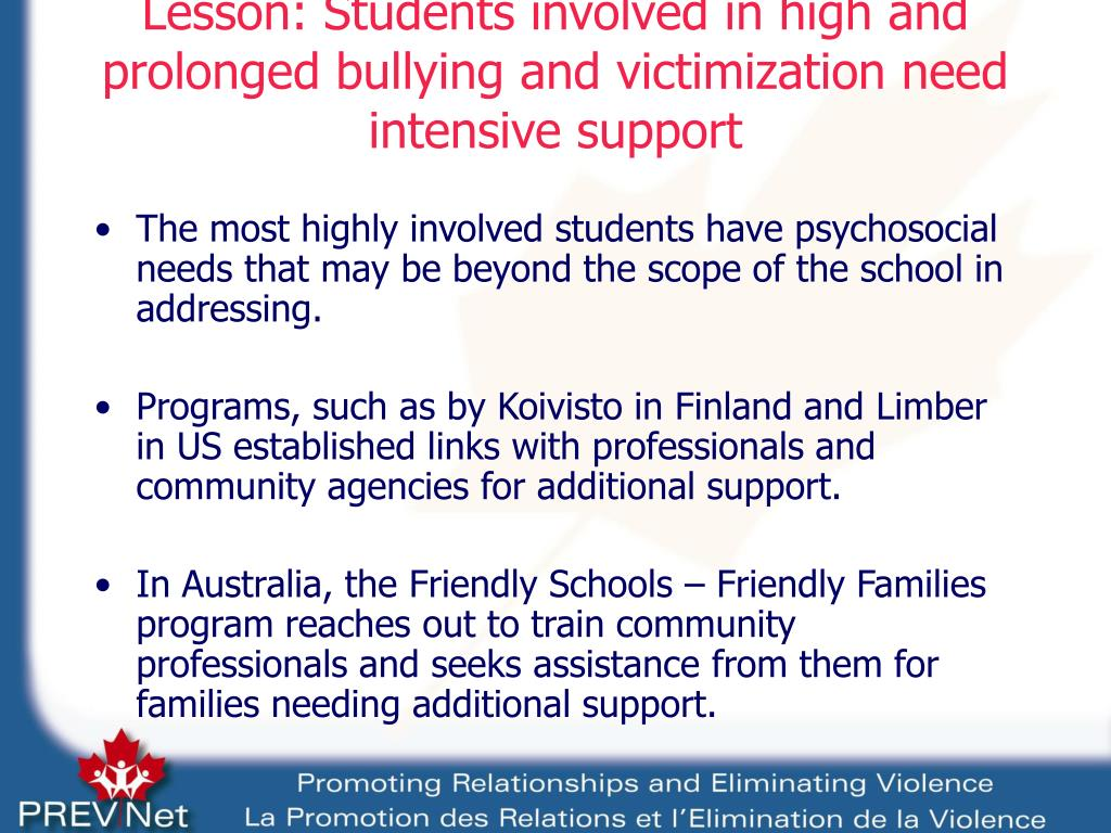 Lesson: Students involved in high and prolonged bullying and victimization need intensive support
