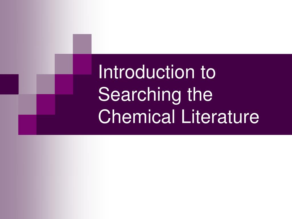 introduction to searching the chemical literature l.