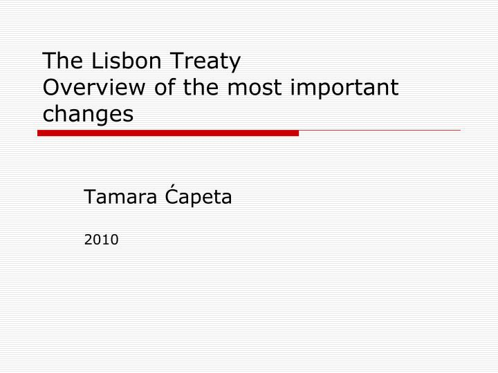 the lisbon treaty overview of the most important changes n.