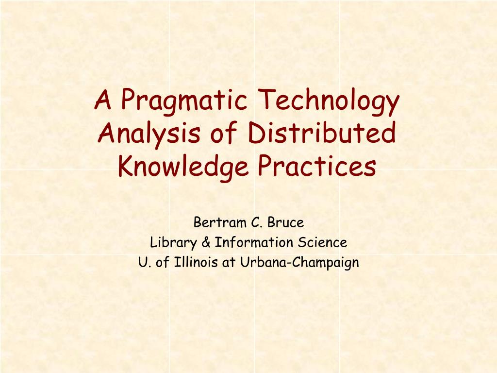 a pragmatic technology analysis of distributed knowledge practices l.