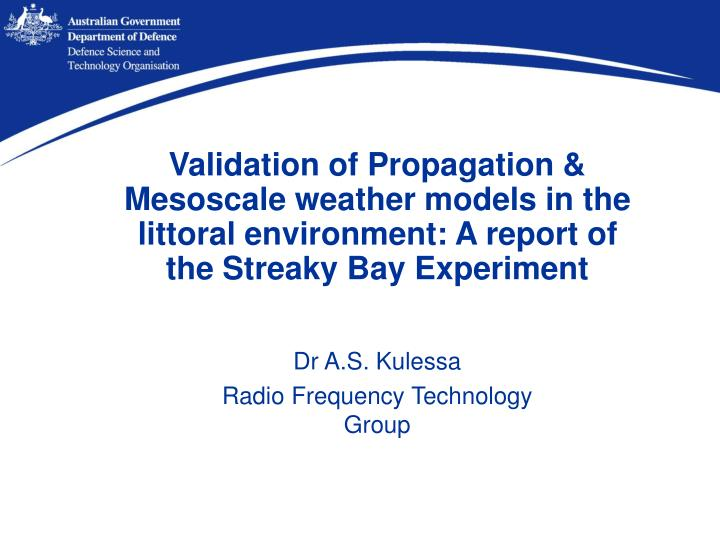 Validation of Propagation & Mesoscale weather models in the littoral environment: A report of the St...