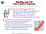 meeting your po after a grant or declination