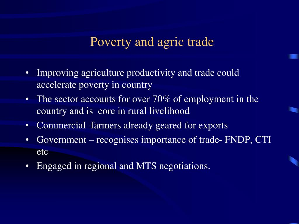 Poverty and agric trade