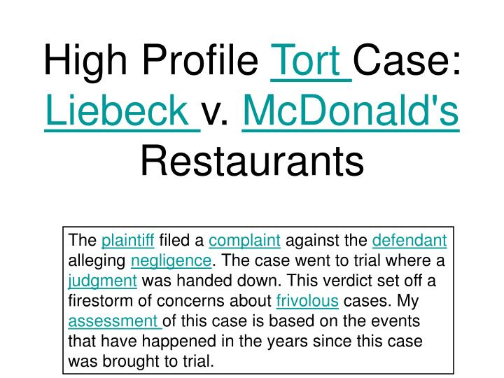 liebeck v mcdonalds After mrs liebeck bought coffee and breakfast at a mcdonald's drive-through,  her grandson, who was driving, pulled over so she could add.