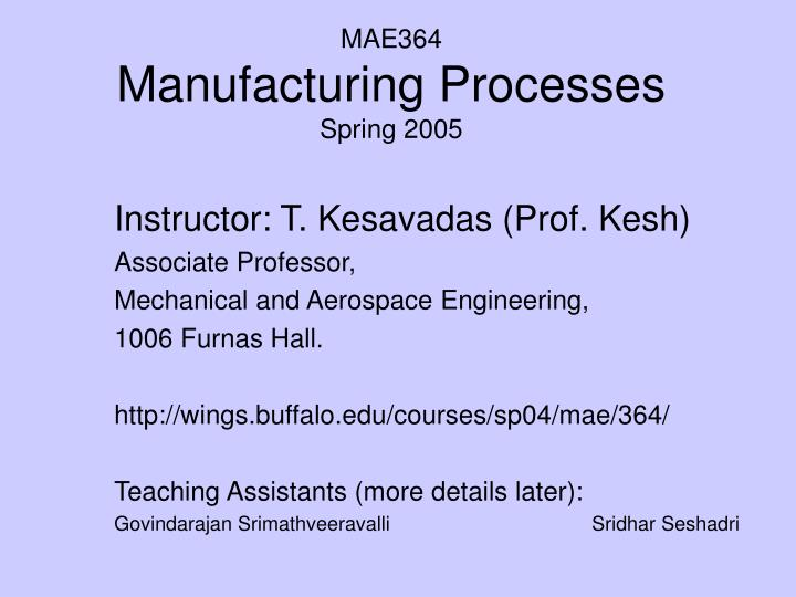 mae364 manufacturing processes spring 2005 n.