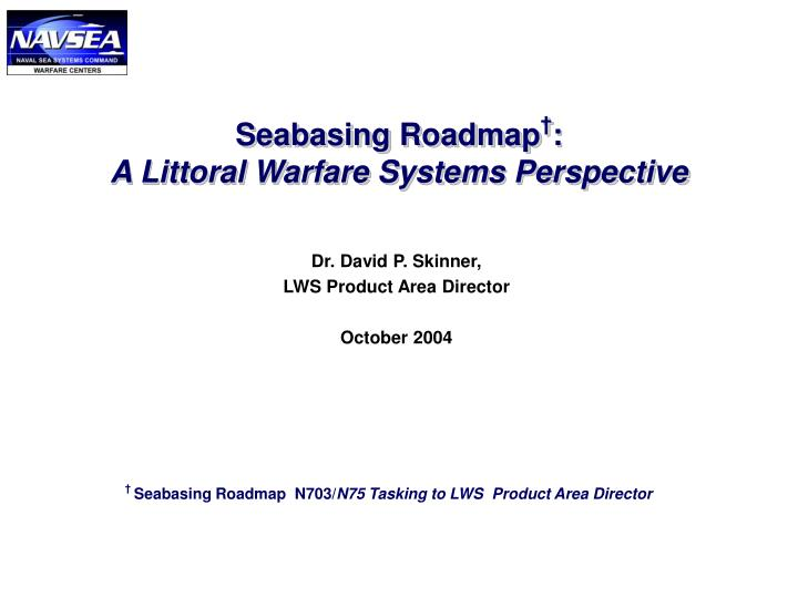 seabasing roadmap a littoral warfare systems perspective n.