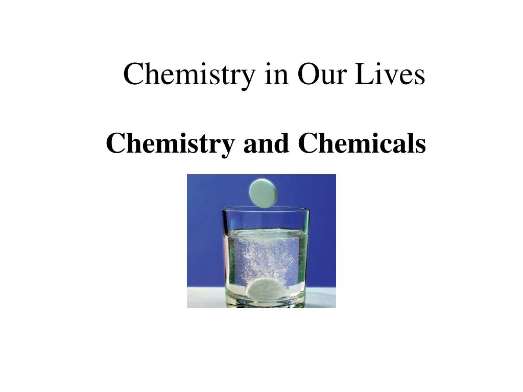 chemistry and life The chemistry (and positive meaning) of life a dramatic introduction to the chemistry of life point out: we will be doing two things at once: 1 studying an idea about how life might have started.