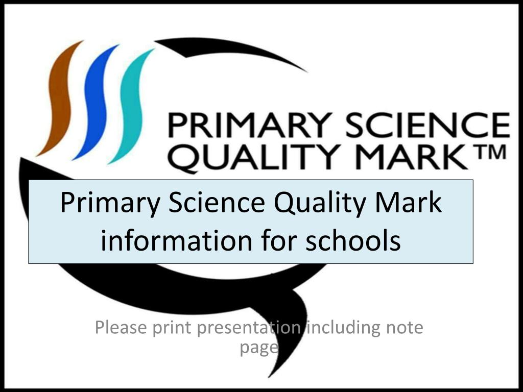 primary science quality mark information for schools l.