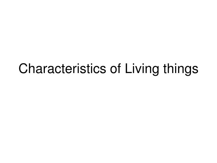 characteristics of living things n.