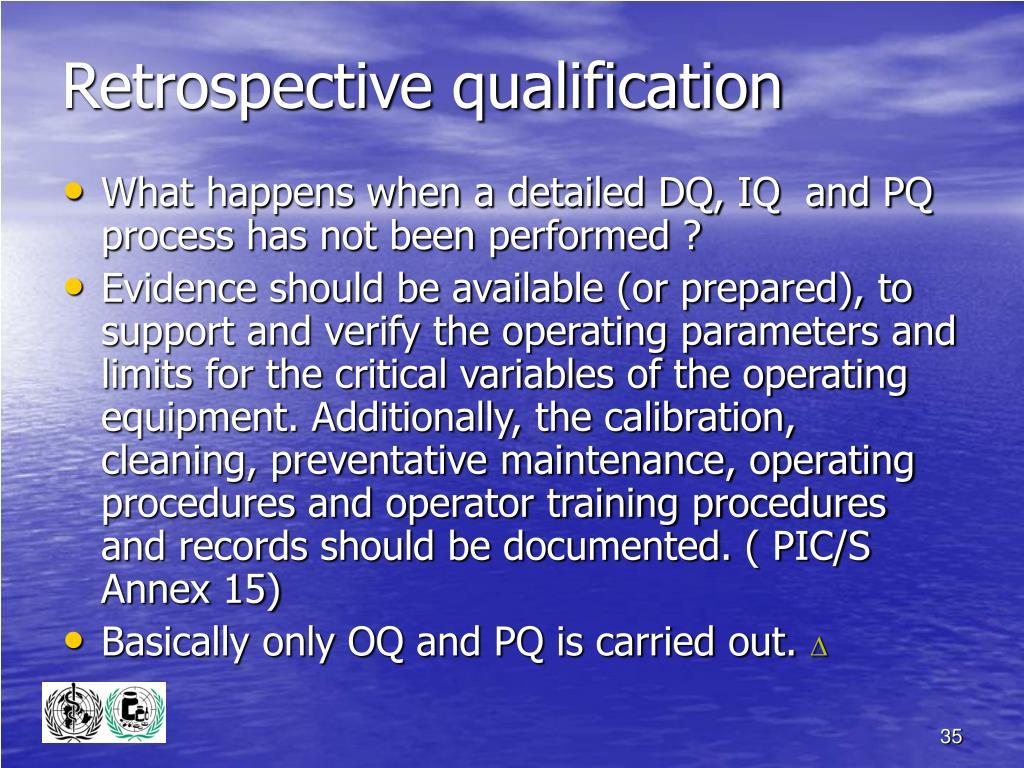 Retrospective qualification