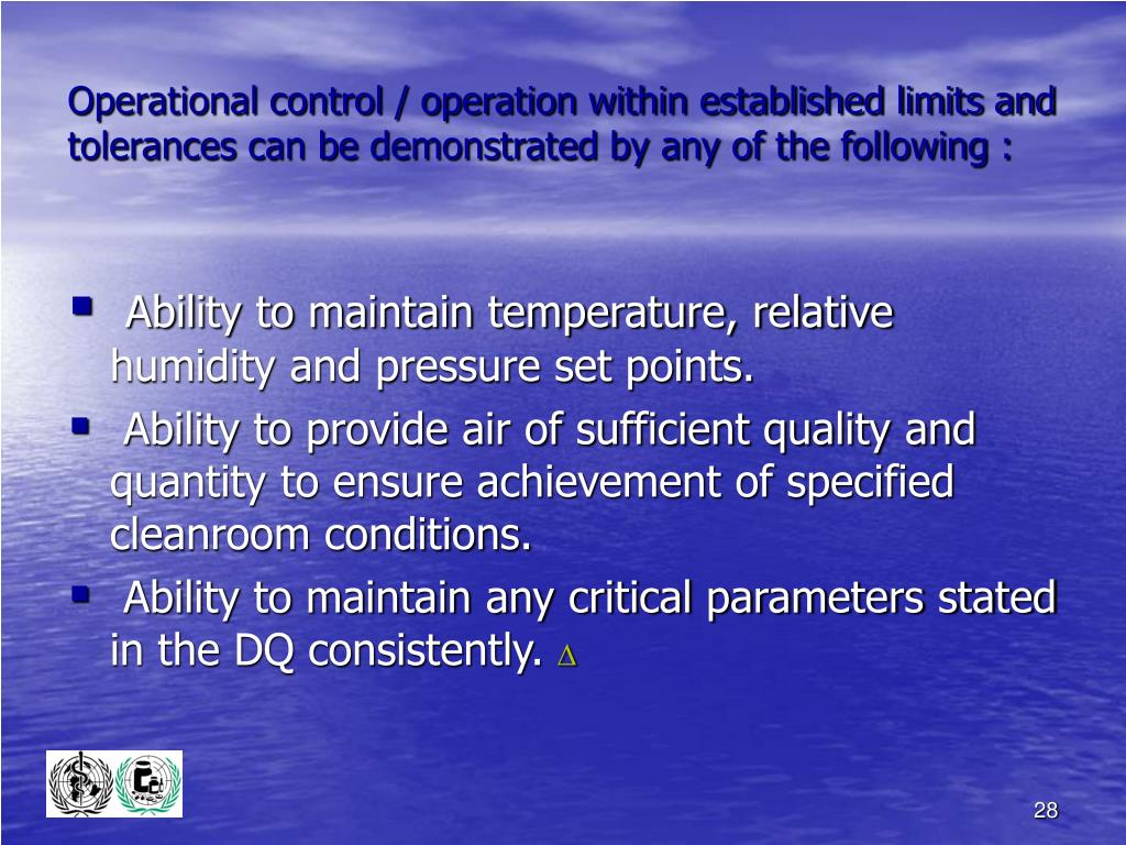Operational control / operation within established limits and tolerances can be demonstrated by any of the following :