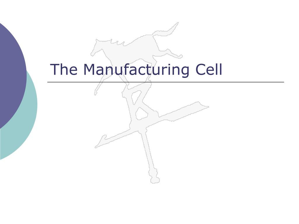 The Manufacturing Cell