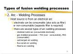 types of fusion welding processes79