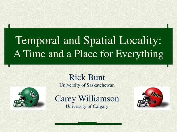 temporal and spatial locality a time and a place for everything n.