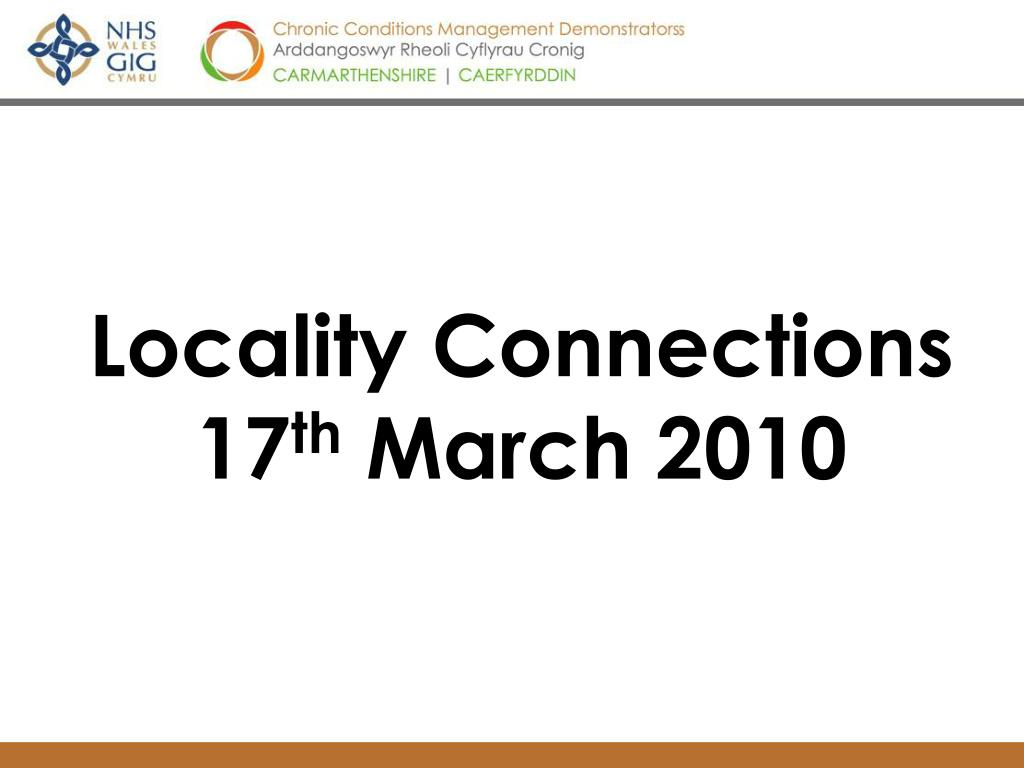locality connections 17 th march 2010