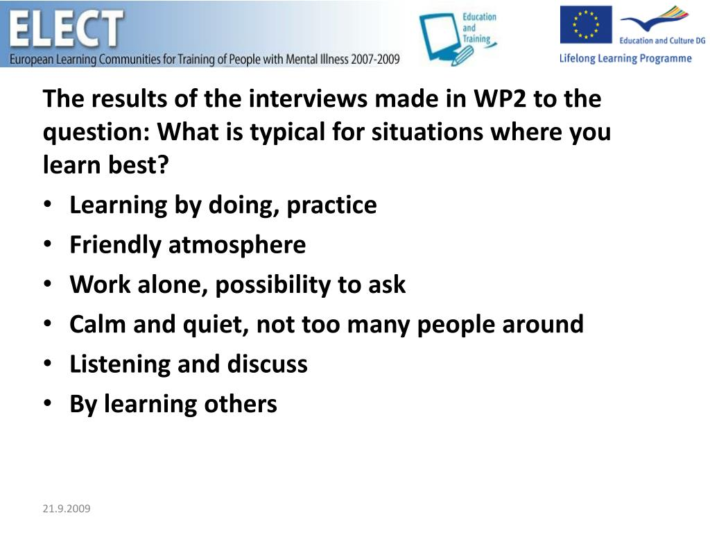 The results of the interviews made in WP2 to the question: What is typical for situations where you learn best?
