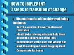 how to implement 3 steps to transition of change
