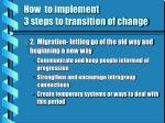 how to implement 3 steps to transition of change21