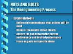 nuts and bolts the reengineering process9