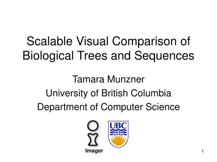 scalable visual comparison of biological trees and sequences n.