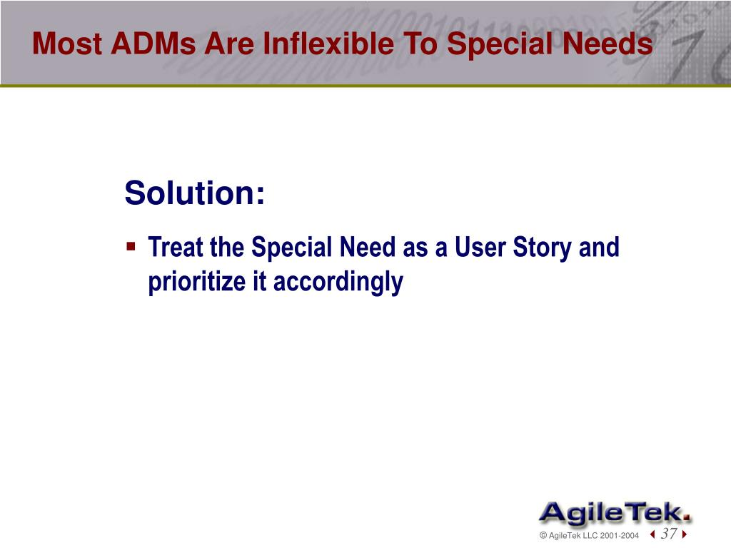 Most ADMs Are Inflexible To Special Needs