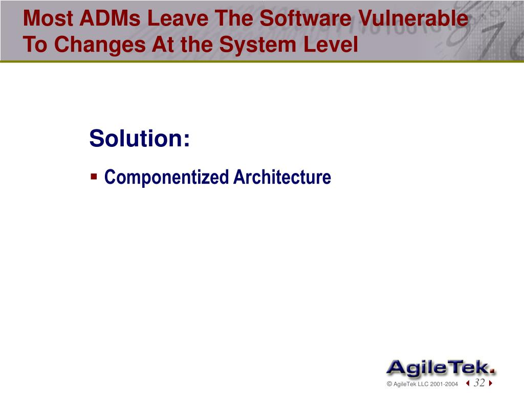Most ADMs Leave The Software Vulnerable To Changes At the System Level