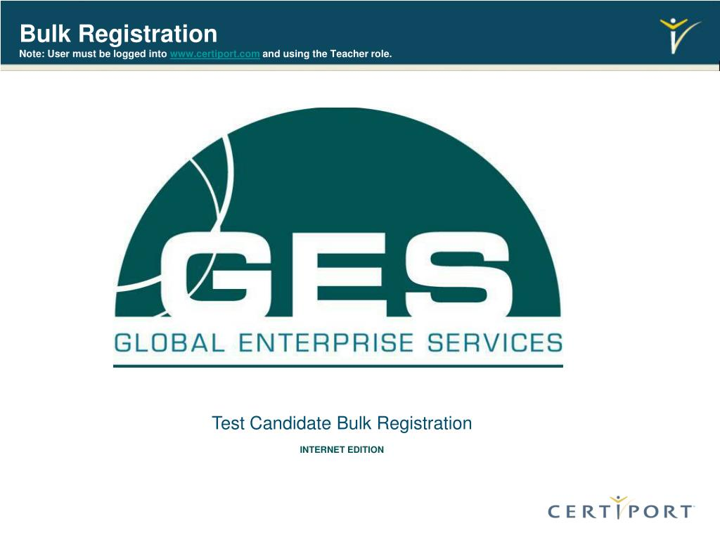 bulk registration note user must be logged into www certiport com and using the teacher role