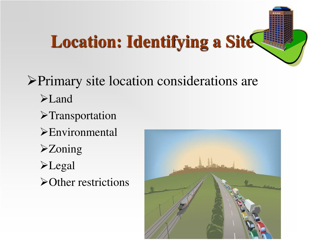 Location: Identifying a Site