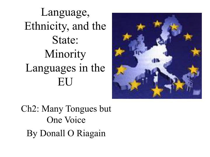 Language ethnicity and the state minority languages in the eu