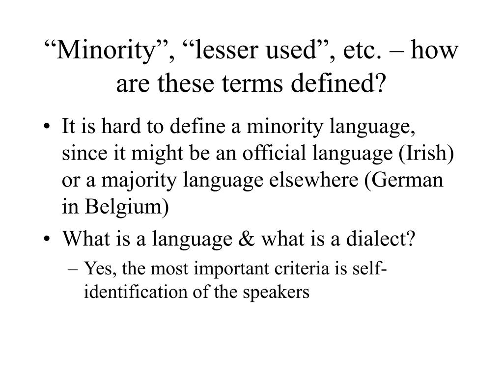 """""""Minority"""", """"lesser used"""", etc. – how are these terms defined?"""