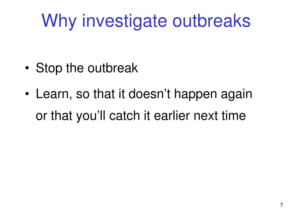 Why investigate outbreaks
