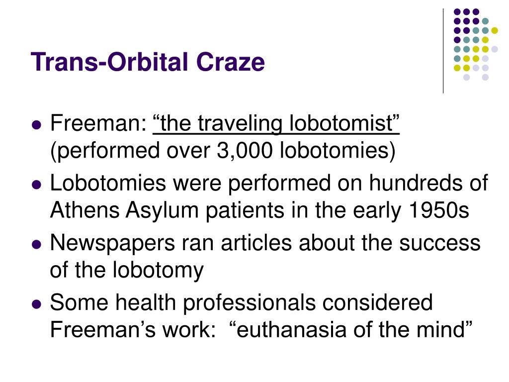Trans-Orbital Craze