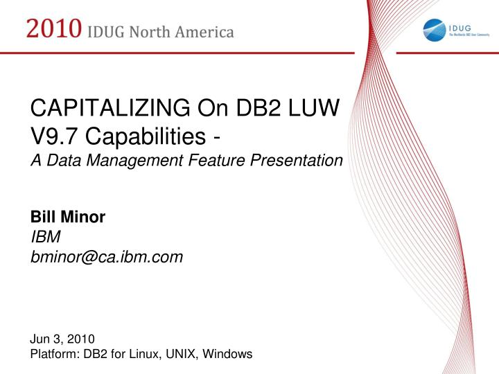 capitalizing on db2 luw v9 7 capabilities a data management feature presentation n.