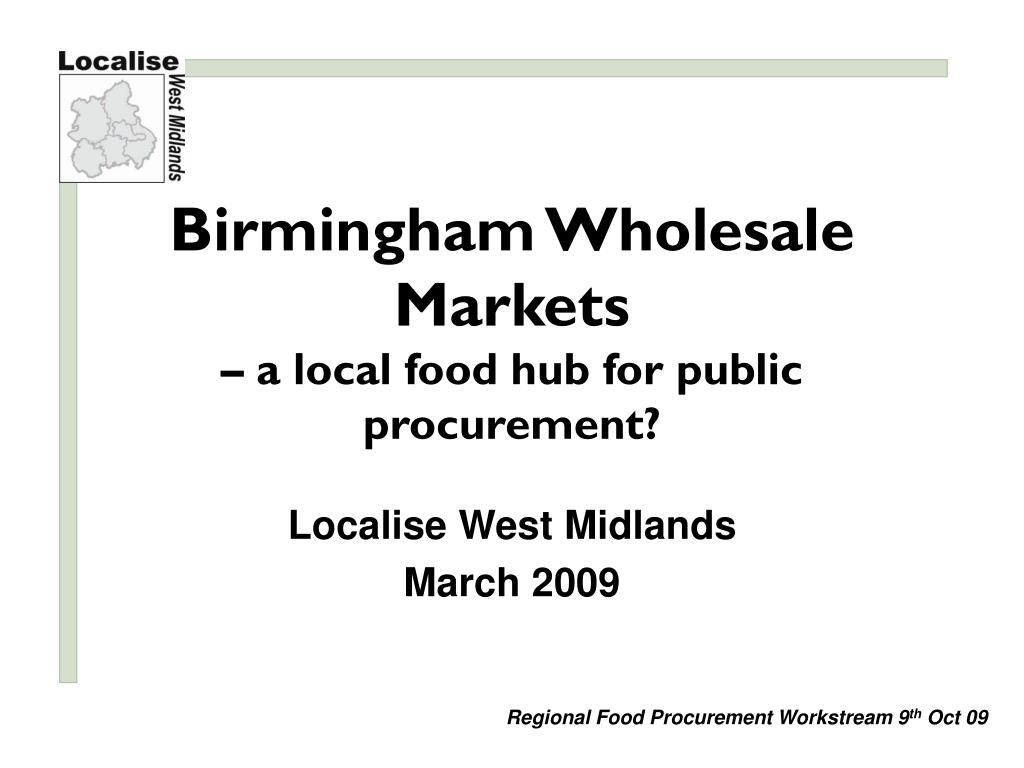 birmingham wholesale markets a local food hub for public procurement