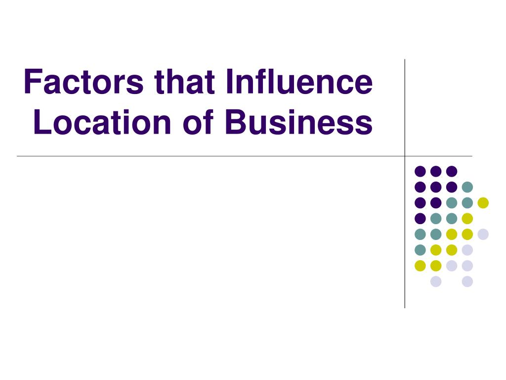 factors that influence location of business l.