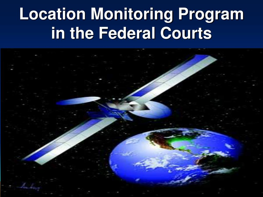 Location Monitoring Program