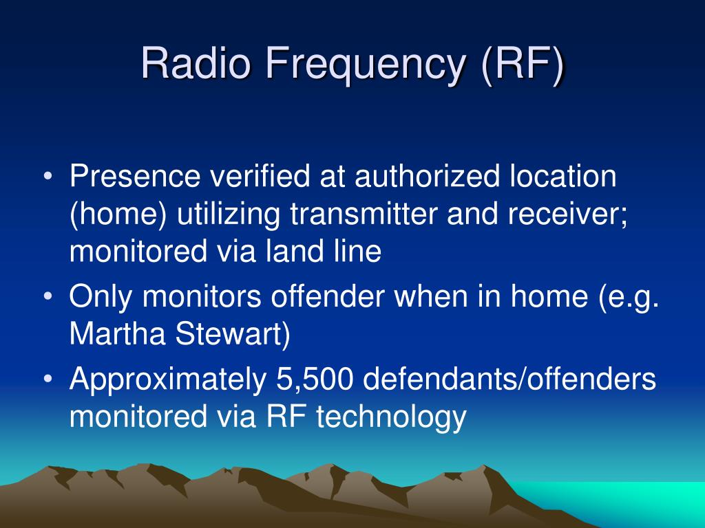 Radio Frequency (RF)