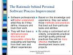 the rationale behind personal software process improvement