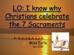 lo i know why christians celebrate the 7 sacraments