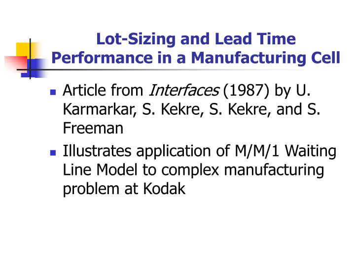 Lot sizing and lead time performance in a manufacturing cell