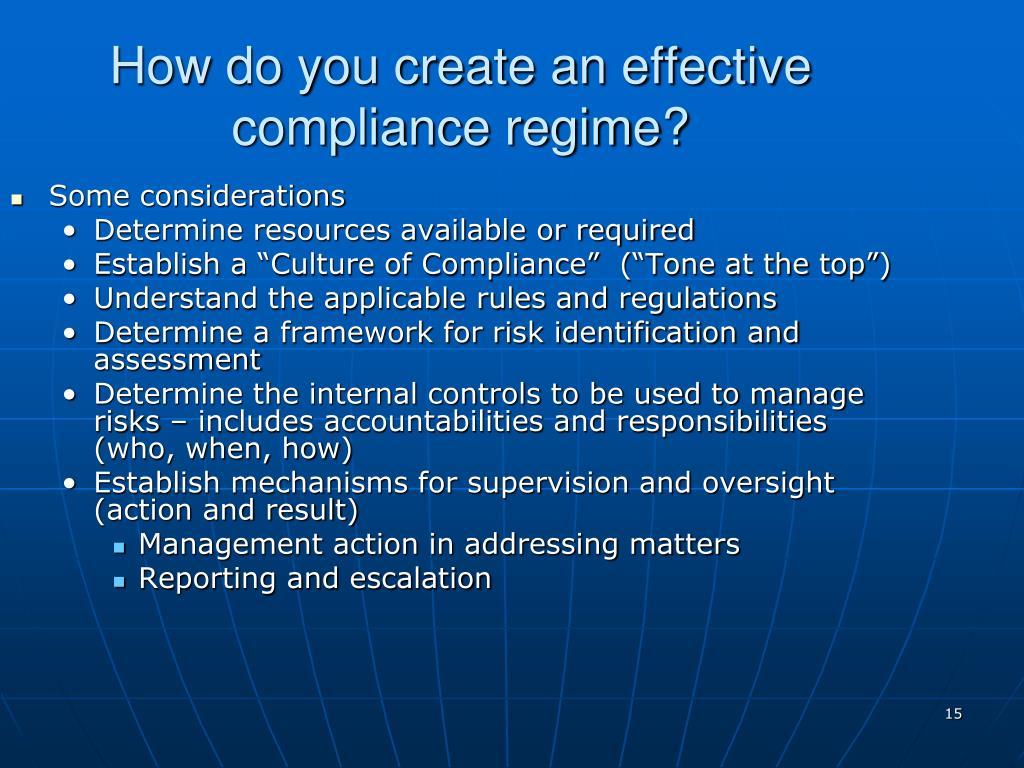 How do you create an effective compliance regime?