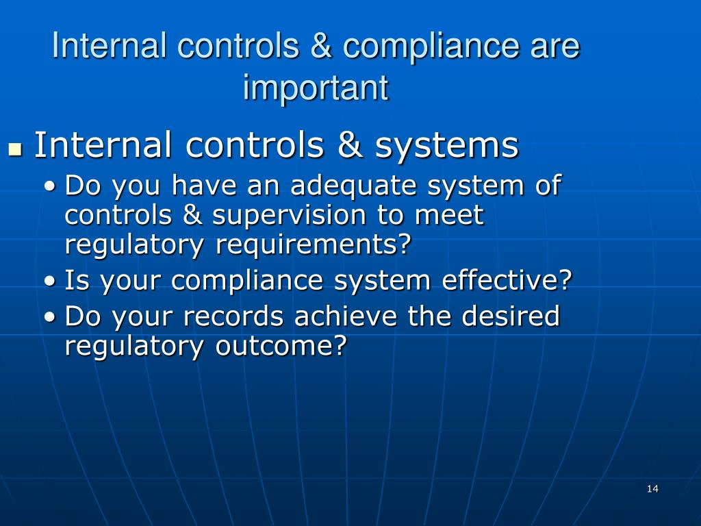 Internal controls & compliance are important
